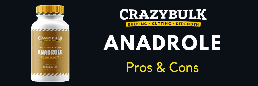 Anadrole Pros & Cons